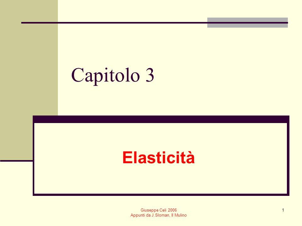 Giuseppe Celi 2006 Appunti da J.Sloman, Il Mulino 1 Capitolo 3 Elasticità