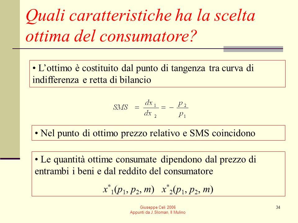 Giuseppe Celi 2006 Appunti da J.Sloman, Il Mulino 34 Quali caratteristiche ha la scelta ottima del consumatore? Lottimo è costituito dal punto di tang