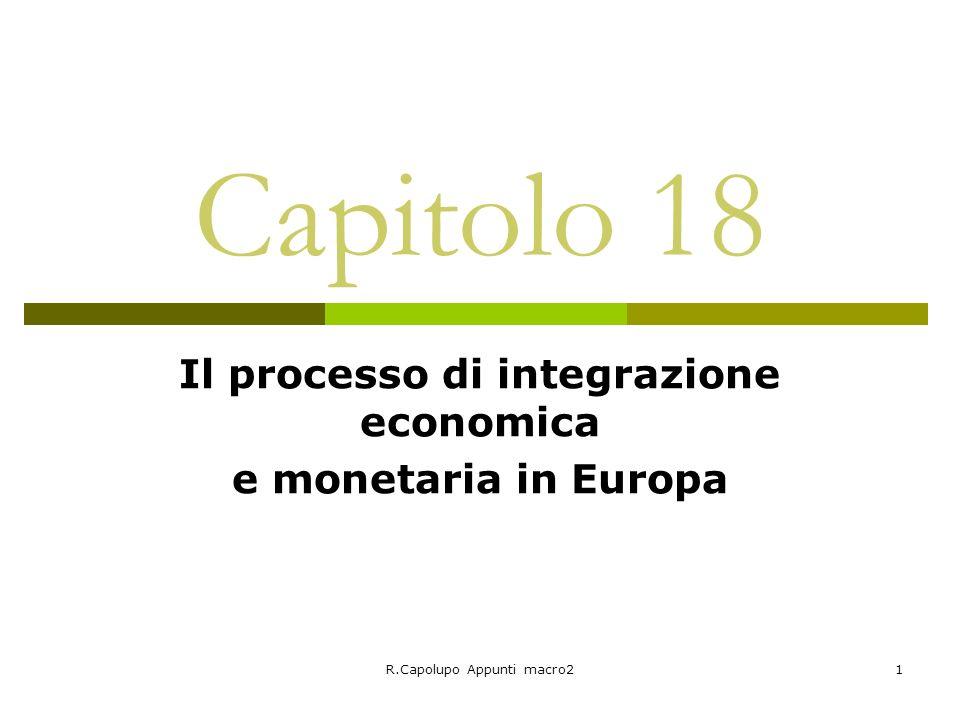 R.Capolupo Appunti macro21 Capitolo 18 Il processo di integrazione economica e monetaria in Europa