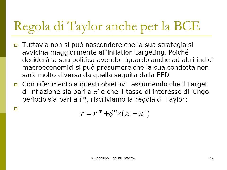R.Capolupo Appunti macro242 Regola di Taylor anche per la BCE Tuttavia non si può nascondere che la sua strategia si avvicina maggiormente allinflatio