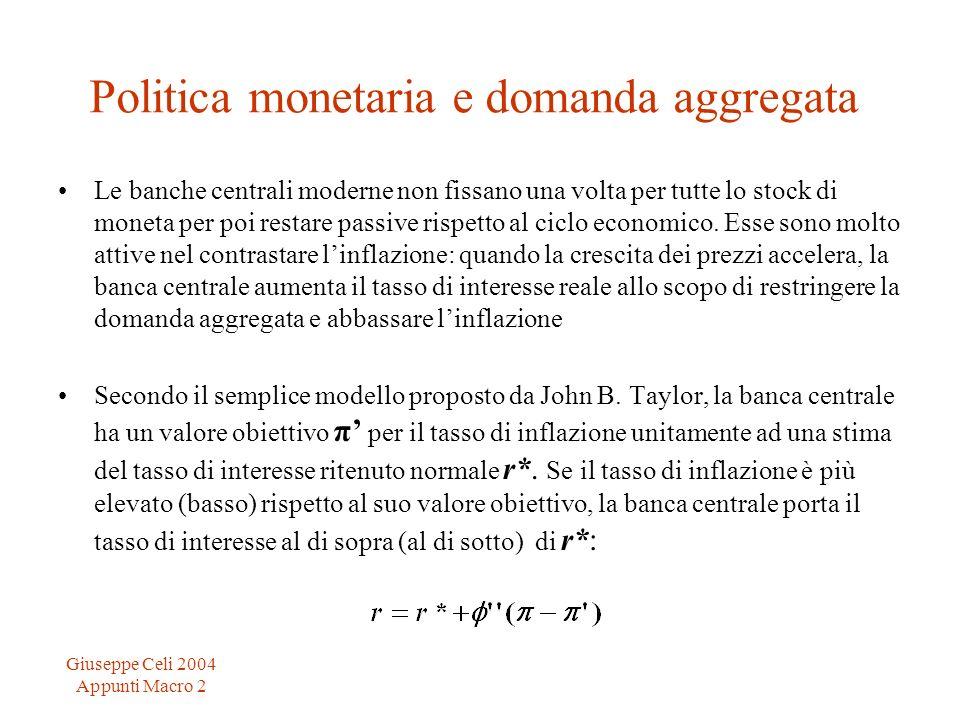 Giuseppe Celi 2004 Appunti Macro 2 Politica monetaria e domanda aggregata Le banche centrali moderne non fissano una volta per tutte lo stock di monet