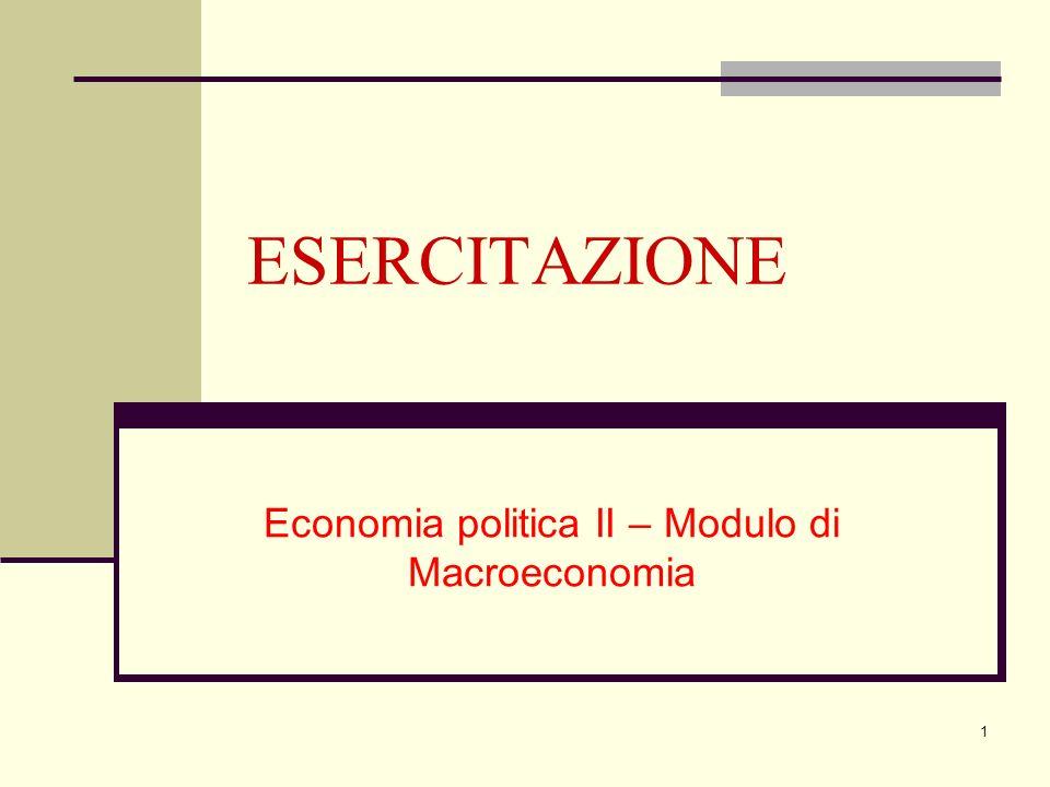 1 ESERCITAZIONE Economia politica II – Modulo di Macroeconomia
