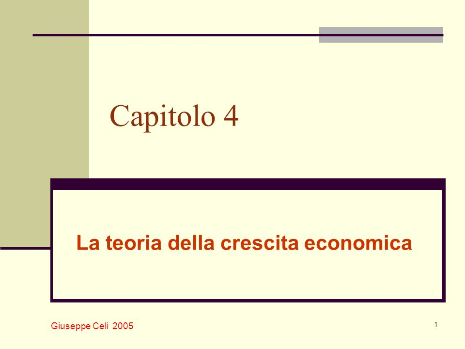 Giuseppe Celi 2005 2 Piano della lezione I fatti stilizzati della crescita Fonti della crescita economica di lungo periodo Il ruolo dellaccumulazione Il modello di crescita standard