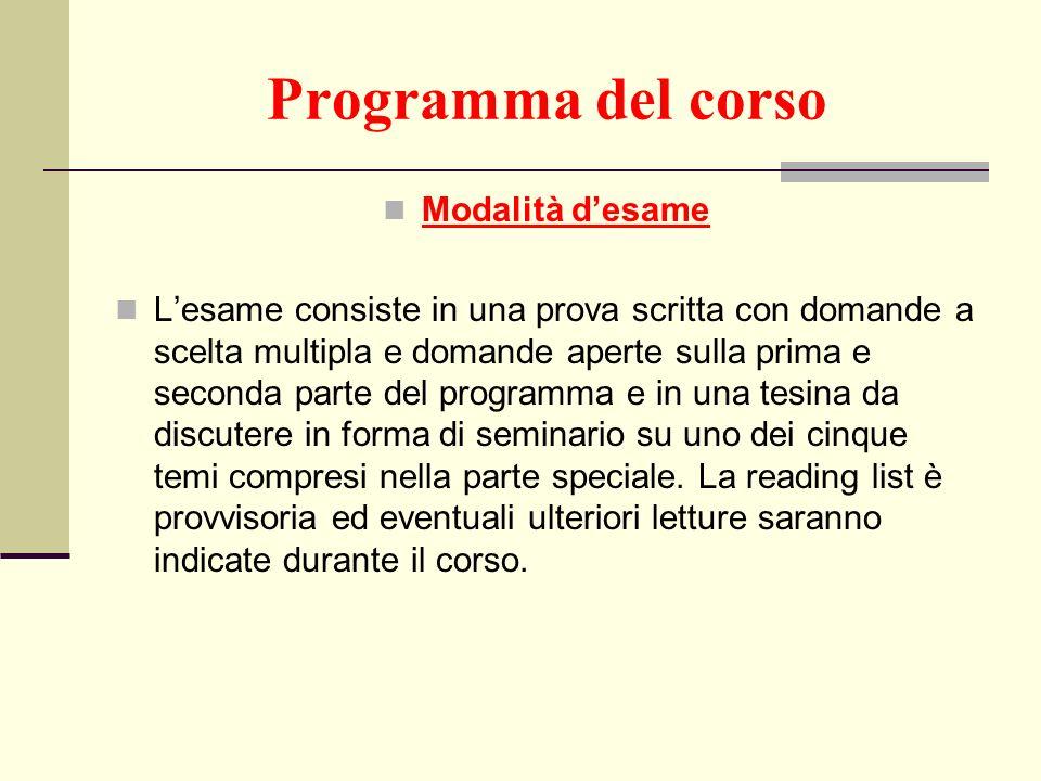 Programma del corso Modalità desame Lesame consiste in una prova scritta con domande a scelta multipla e domande aperte sulla prima e seconda parte de
