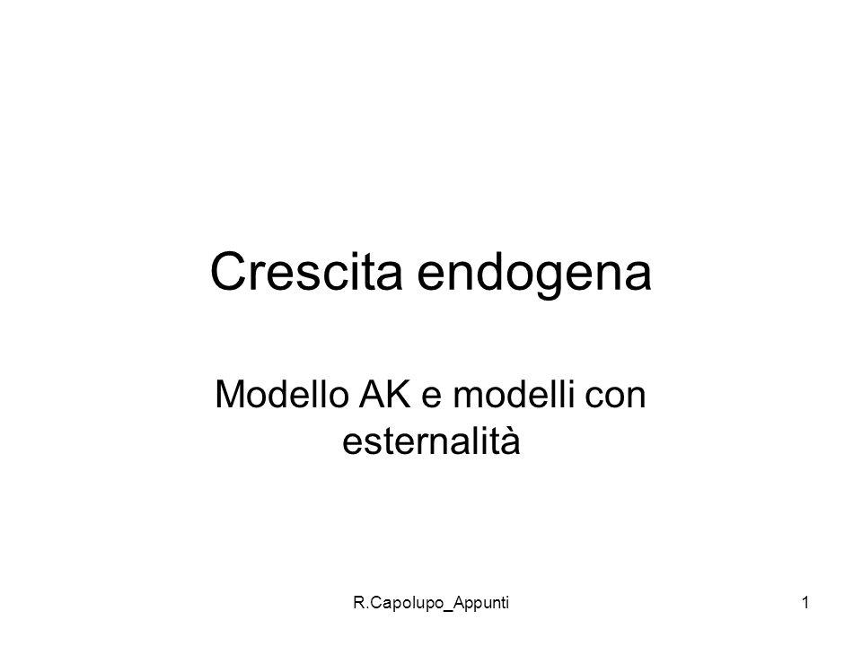 R.Capolupo_Appunti1 Crescita endogena Modello AK e modelli con esternalità