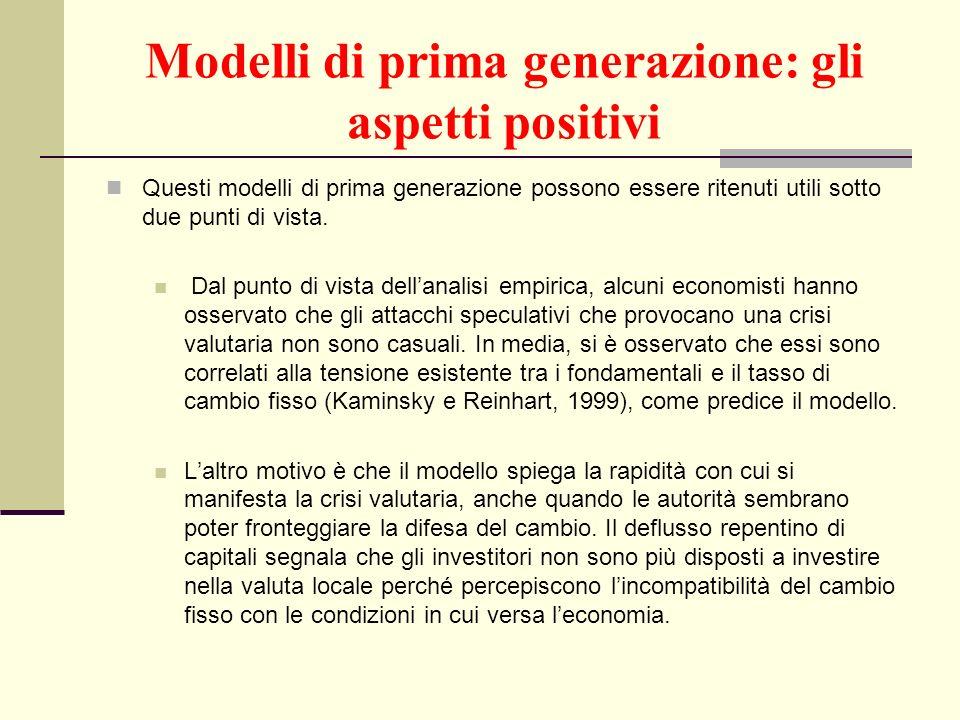 Modelli di prima generazione: gli aspetti positivi Questi modelli di prima generazione possono essere ritenuti utili sotto due punti di vista. Dal pun