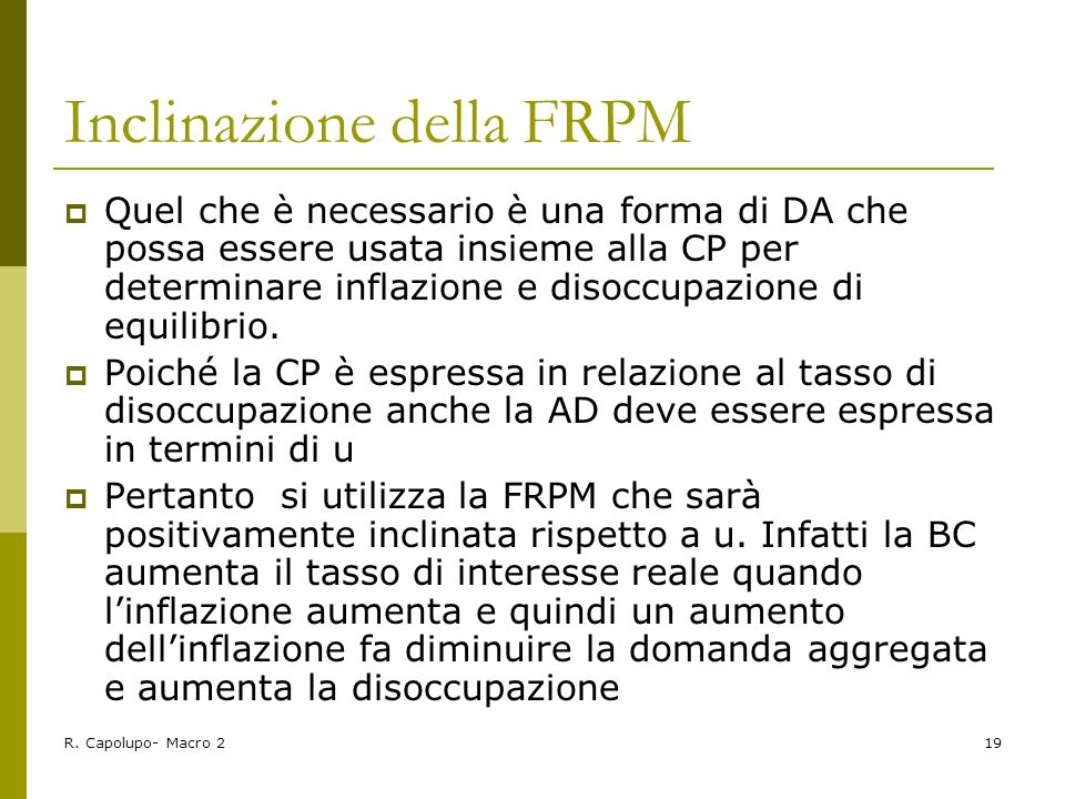 R. Capolupo- Macro 219 Inclinazione della FRPM Quel che è necessario è una forma di DA che possa essere usata insieme alla CP per determinare inflazio