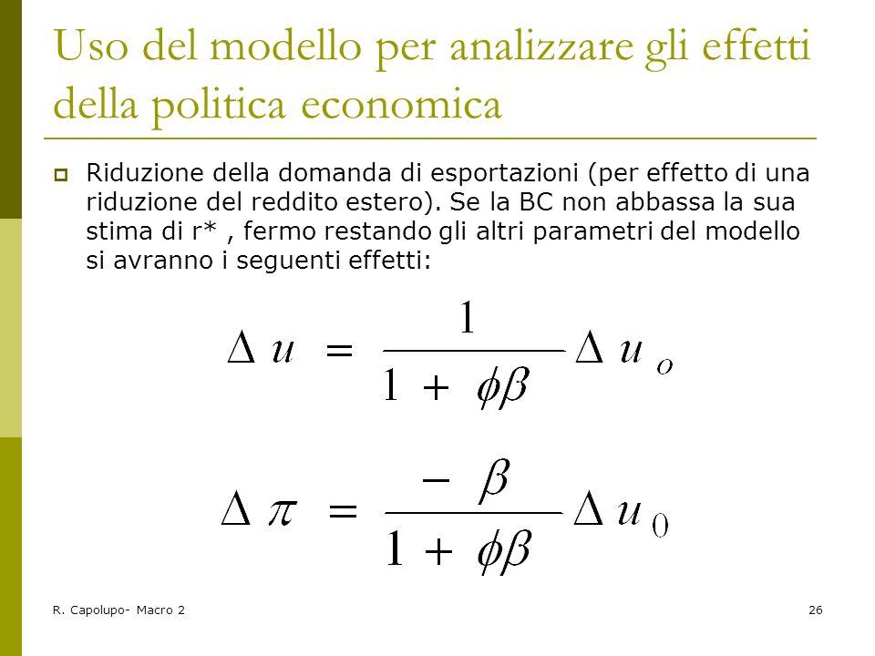 R. Capolupo- Macro 226 Uso del modello per analizzare gli effetti della politica economica Riduzione della domanda di esportazioni (per effetto di una