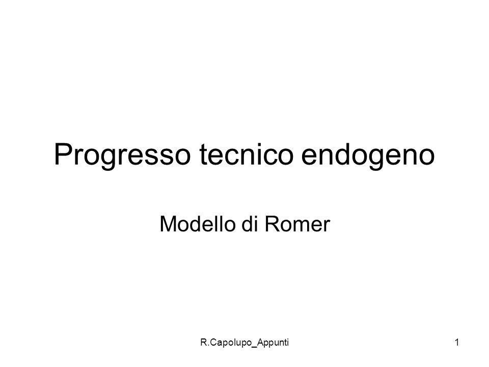R.Capolupo_Appunti1 Progresso tecnico endogeno Modello di Romer