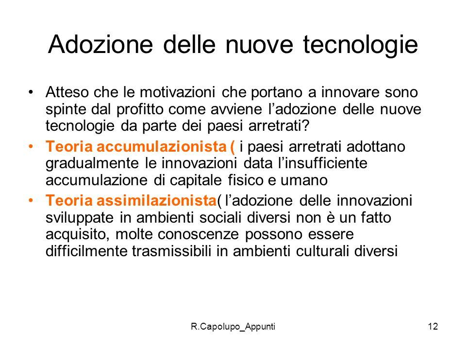 R.Capolupo_Appunti12 Adozione delle nuove tecnologie Atteso che le motivazioni che portano a innovare sono spinte dal profitto come avviene ladozione