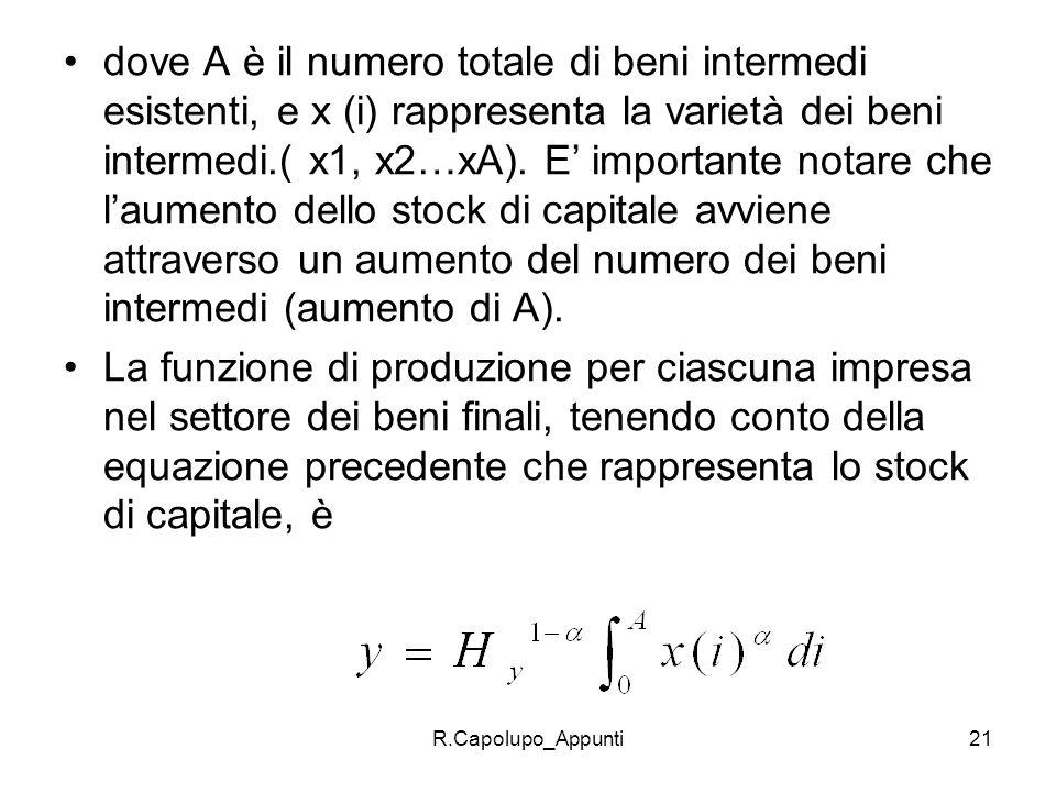 R.Capolupo_Appunti21 dove A è il numero totale di beni intermedi esistenti, e x (i) rappresenta la varietà dei beni intermedi.( x1, x2…xA). E importan