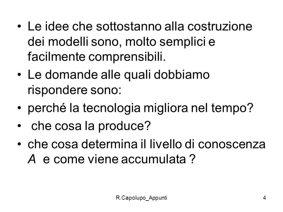R.Capolupo_Appunti4 Le idee che sottostanno alla costruzione dei modelli sono, molto semplici e facilmente comprensibili. Le domande alle quali dobbia
