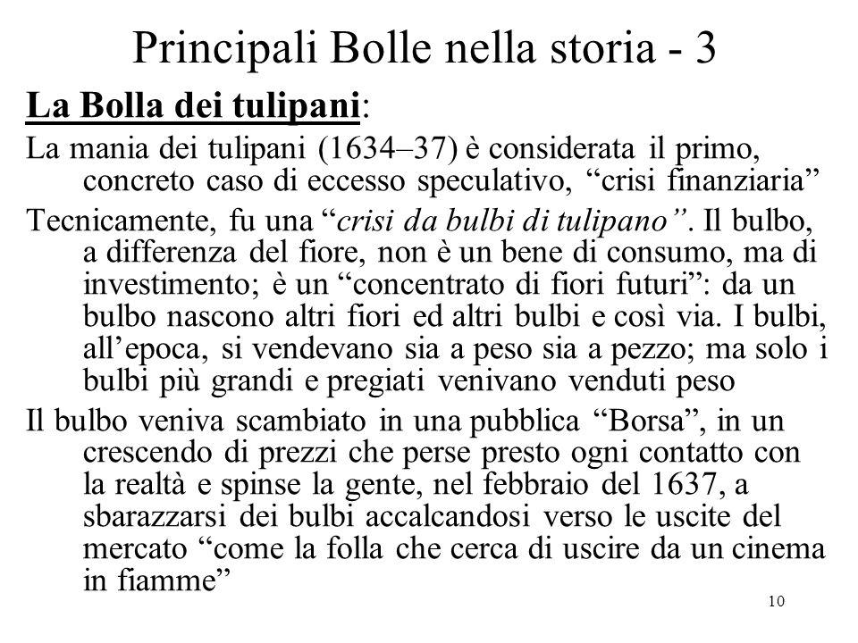 10 Principali Bolle nella storia - 3 La Bolla dei tulipani: La mania dei tulipani (1634–37) è considerata il primo, concreto caso di eccesso speculati