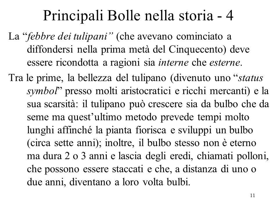 11 Principali Bolle nella storia - 4 La febbre dei tulipani (che avevano cominciato a diffondersi nella prima metà del Cinquecento) deve essere ricond