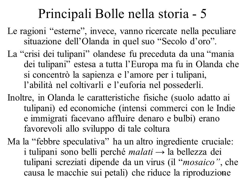 12 Principali Bolle nella storia - 5 Le ragioni esterne, invece, vanno ricercate nella peculiare situazione dellOlanda in quel suo Secolo doro. La cri
