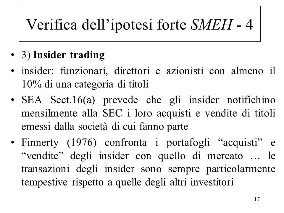 17 3) Insider trading insider: funzionari, direttori e azionisti con almeno il 10% di una categoria di titoli SEA Sect.16(a) prevede che gli insider n