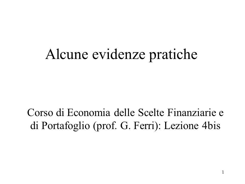 1 Alcune evidenze pratiche Corso di Economia delle Scelte Finanziarie e di Portafoglio (prof.