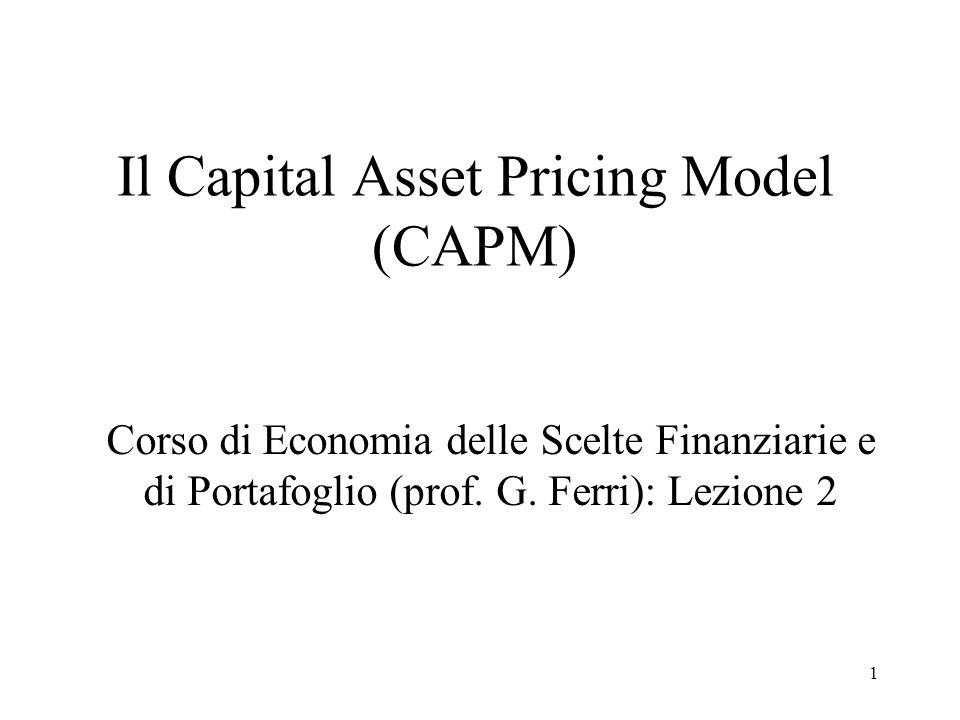 12 Visione generale del CAPM - 9 Cosa ci dice il CAPM sui rendimenti di equilibrio in borsa.