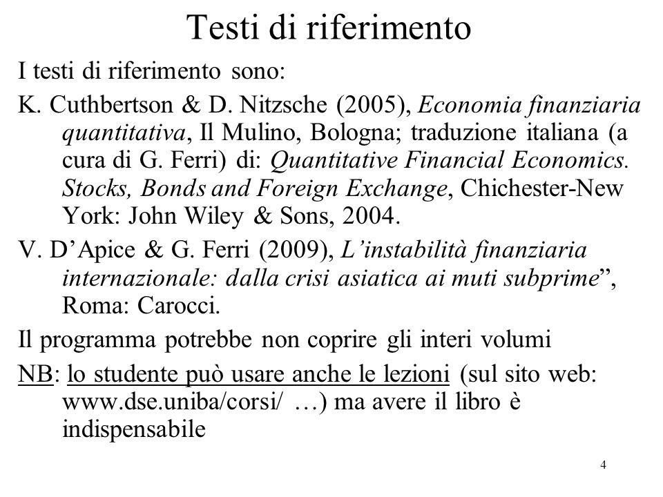 4 Testi di riferimento I testi di riferimento sono: K.