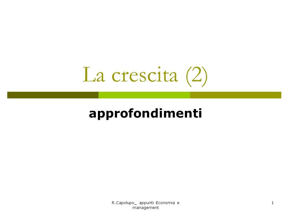R.Capolupo_ appunti Economia e management 32 A quale rapidità leconomia converge verso lo steady-state .