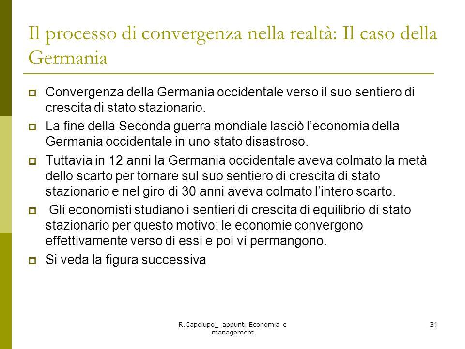 R.Capolupo_ appunti Economia e management 34 Il processo di convergenza nella realtà: Il caso della Germania Convergenza della Germania occidentale ve