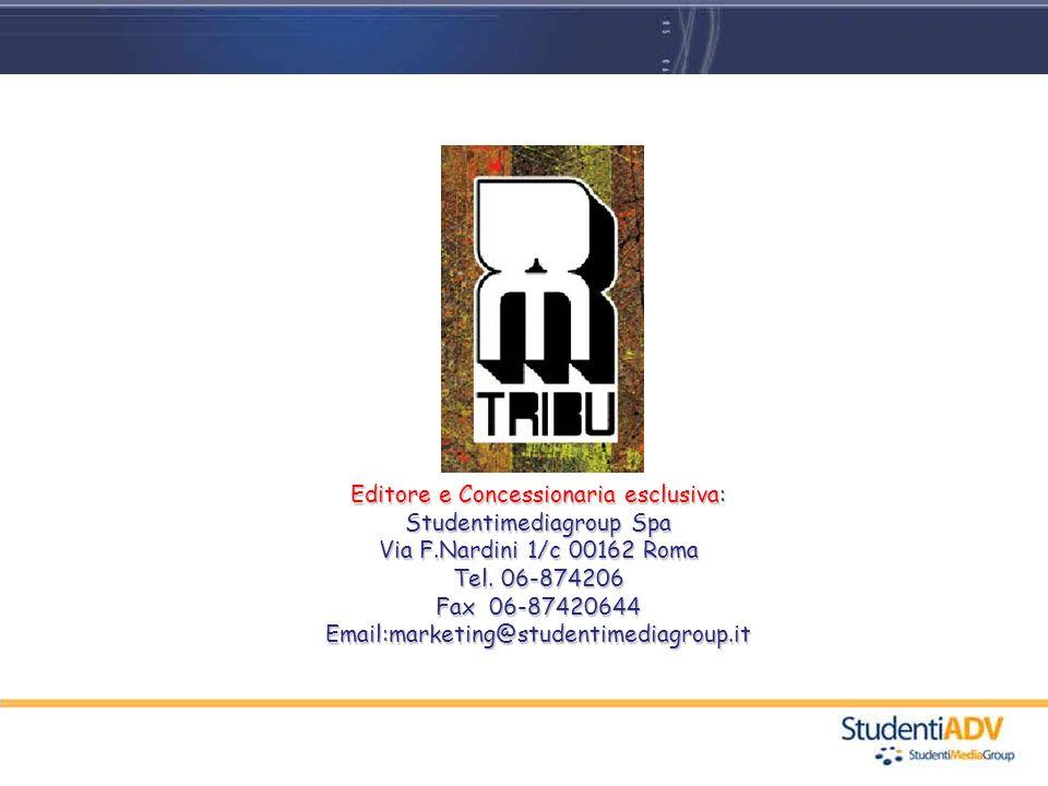 Editore e Concessionaria esclusiva: Studentimediagroup Spa Via F.Nardini 1/c 00162 Roma Tel. 06-874206 Fax 06-87420644 Email:marketing@studentimediagr