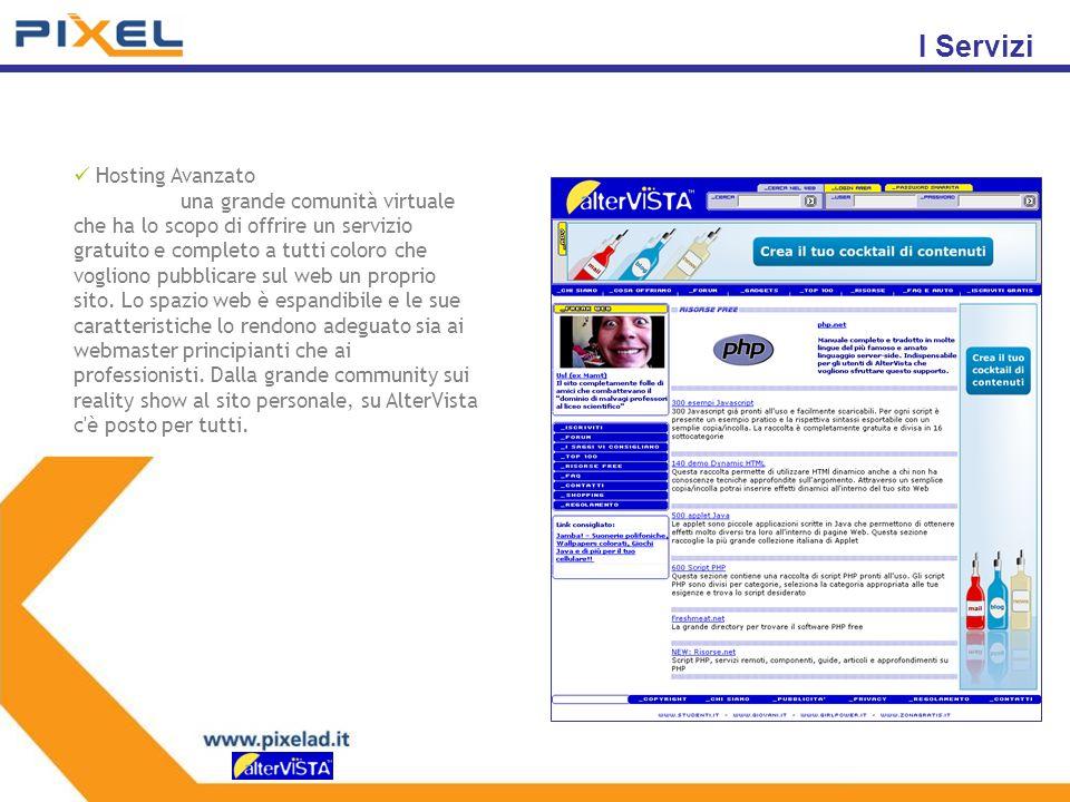 I Servizi Hosting Avanzato una grande comunità virtuale che ha lo scopo di offrire un servizio gratuito e completo a tutti coloro che vogliono pubblicare sul web un proprio sito.