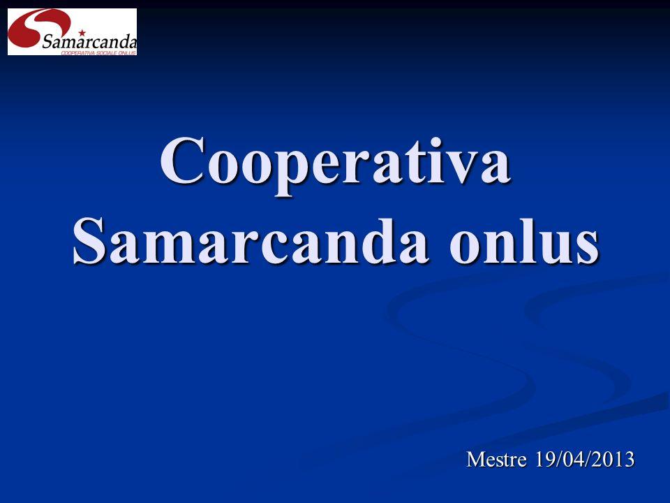 Cooperativa Samarcanda onlus Mestre 19/04/2013