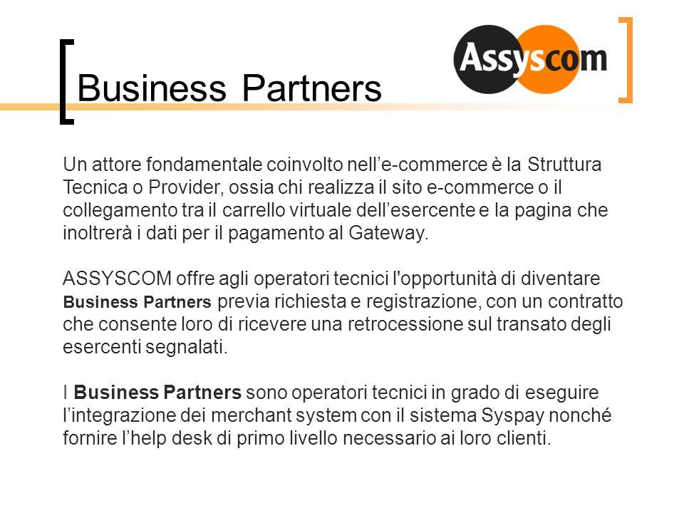 Un attore fondamentale coinvolto nelle-commerce è la Struttura Tecnica o Provider, ossia chi realizza il sito e-commerce o il collegamento tra il carr