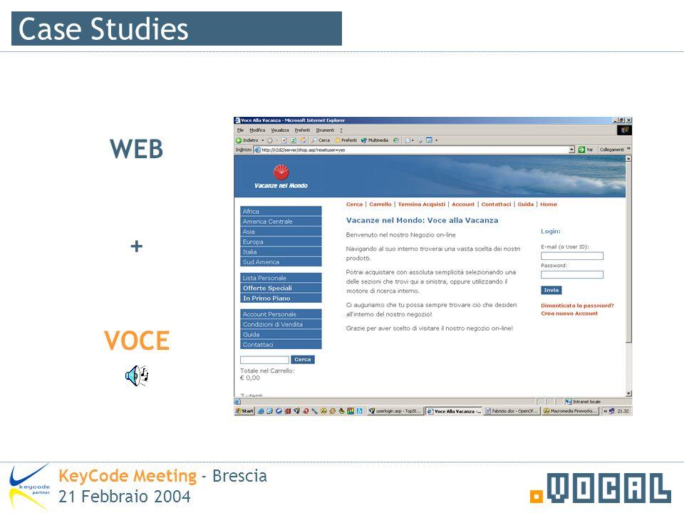 Case Studies WEB + VOCE KeyCode Meeting - Brescia 21 Febbraio 2004