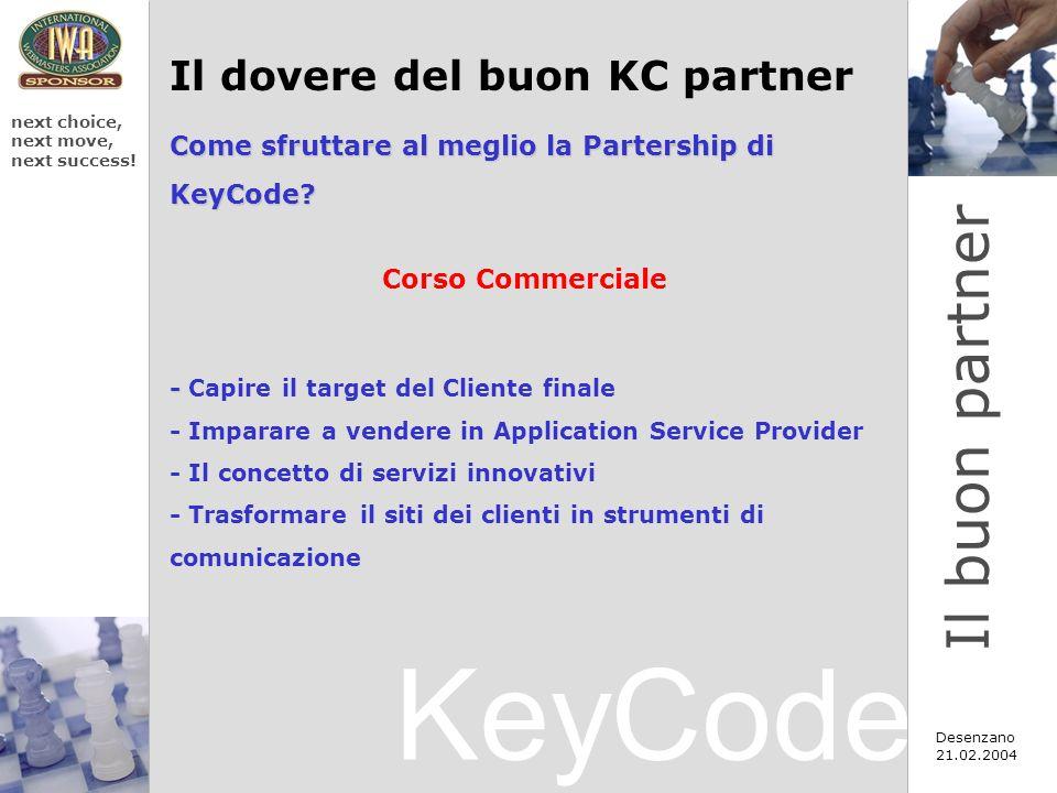 KeyCode next choice, next move, next success.