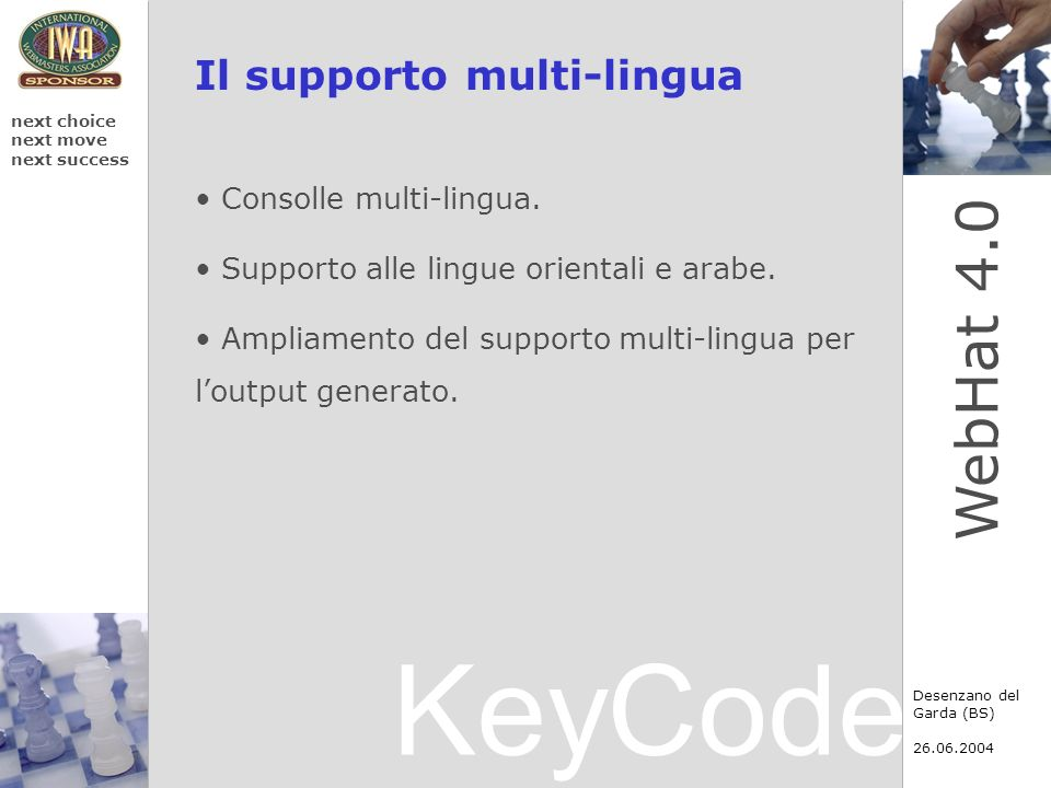 KeyCode next choice next move next success Desenzano del Garda (BS) WebHat 4.0 Il supporto multi-lingua Consolle multi-lingua.