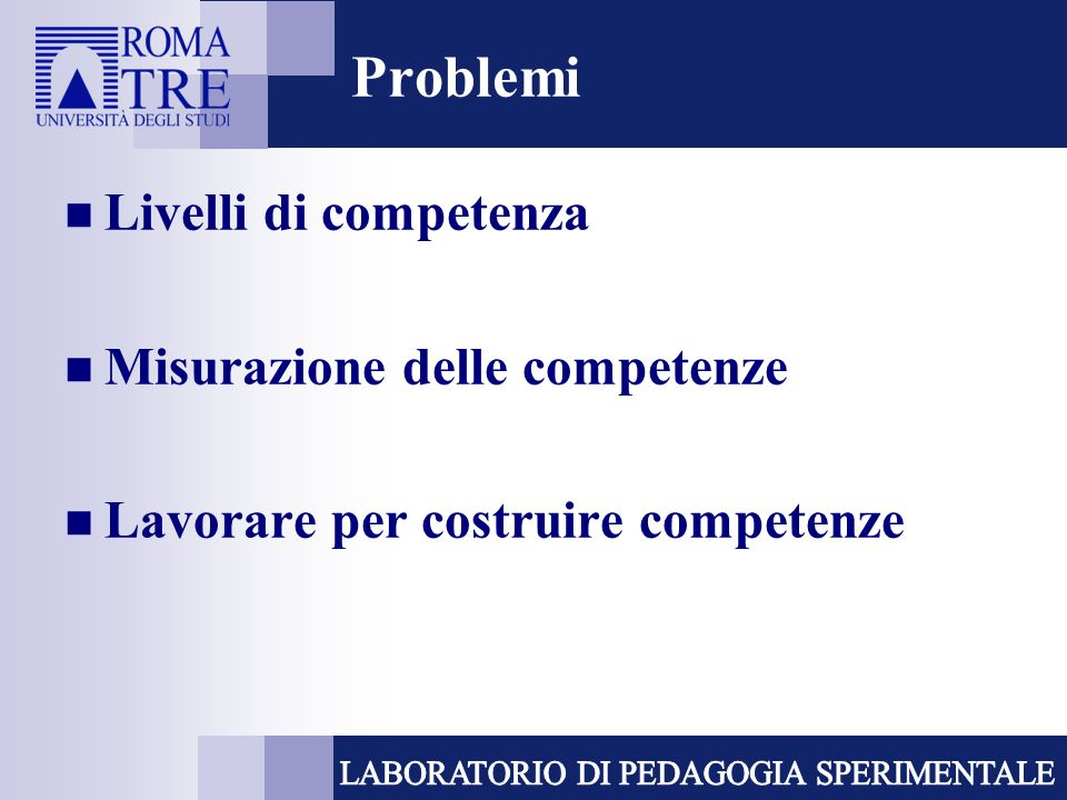Problemi Livelli di competenza Misurazione delle competenze Lavorare per costruire competenze
