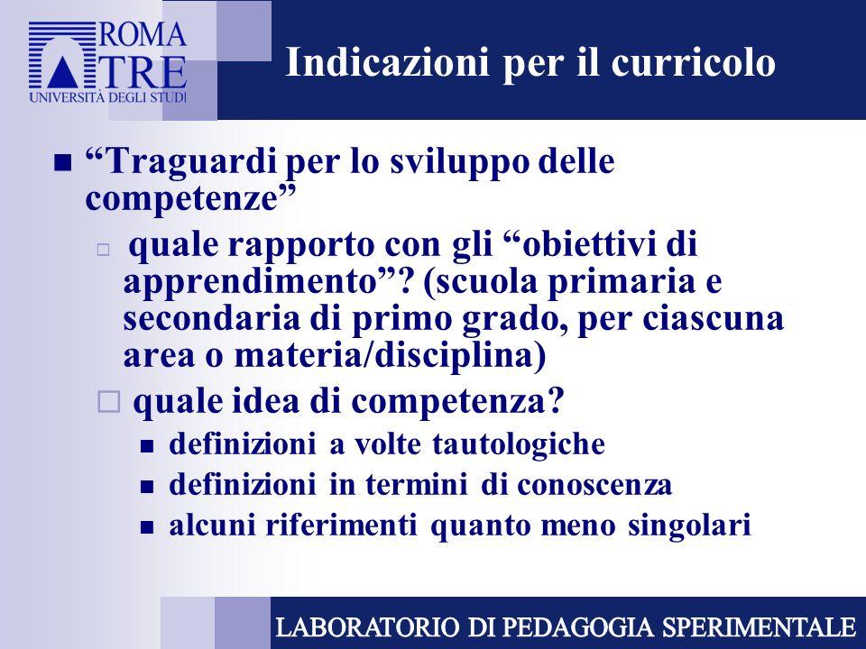 Indicazioni per il curricolo Traguardi per lo sviluppo delle competenze quale rapporto con gli obiettivi di apprendimento.