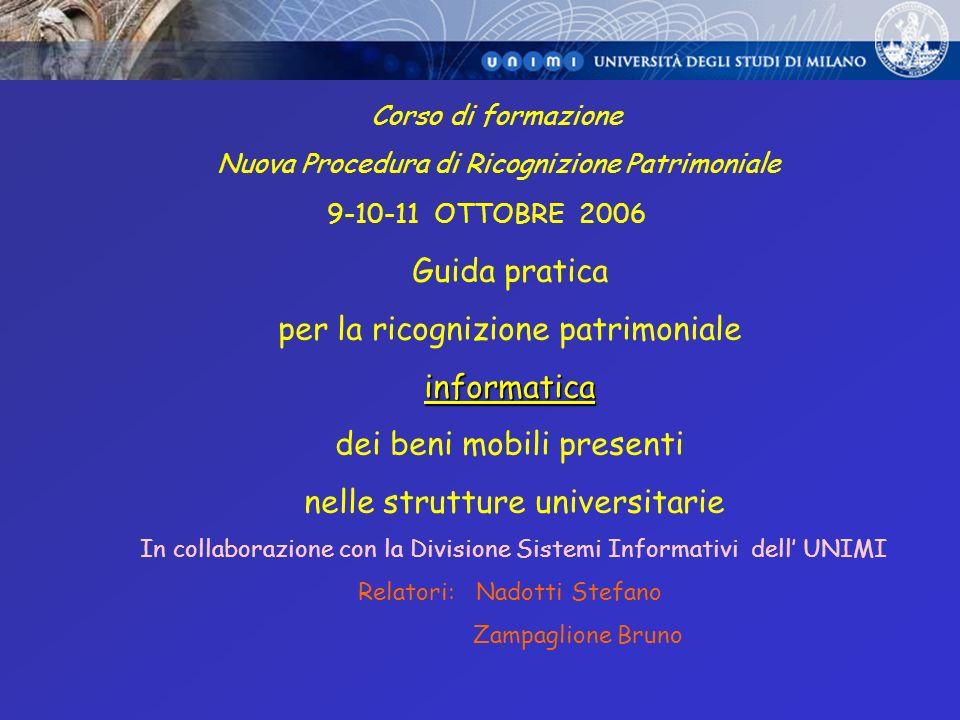 IL PERCHE DI QUESTO CORSO AUSILIO AI SEGRETARI AMMINISTRATIVI DI DIPARTIMENTO NELLADEMPIMENTO DELLOBBLIGO FISSATO NELLA CIRCOLARE DEL DIRETTORE AMMINISTRATIVO DI INFORMATIZZARE LARCHIVIO DEI BENI PATRIMONIALI MOBILIARI ENTRO IL 31.12.2006