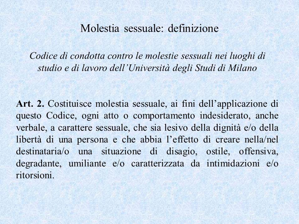 Molestia sessuale: definizione Codice di condotta contro le molestie sessuali nei luoghi di studio e di lavoro dellUniversità degli Studi di Milano Ar