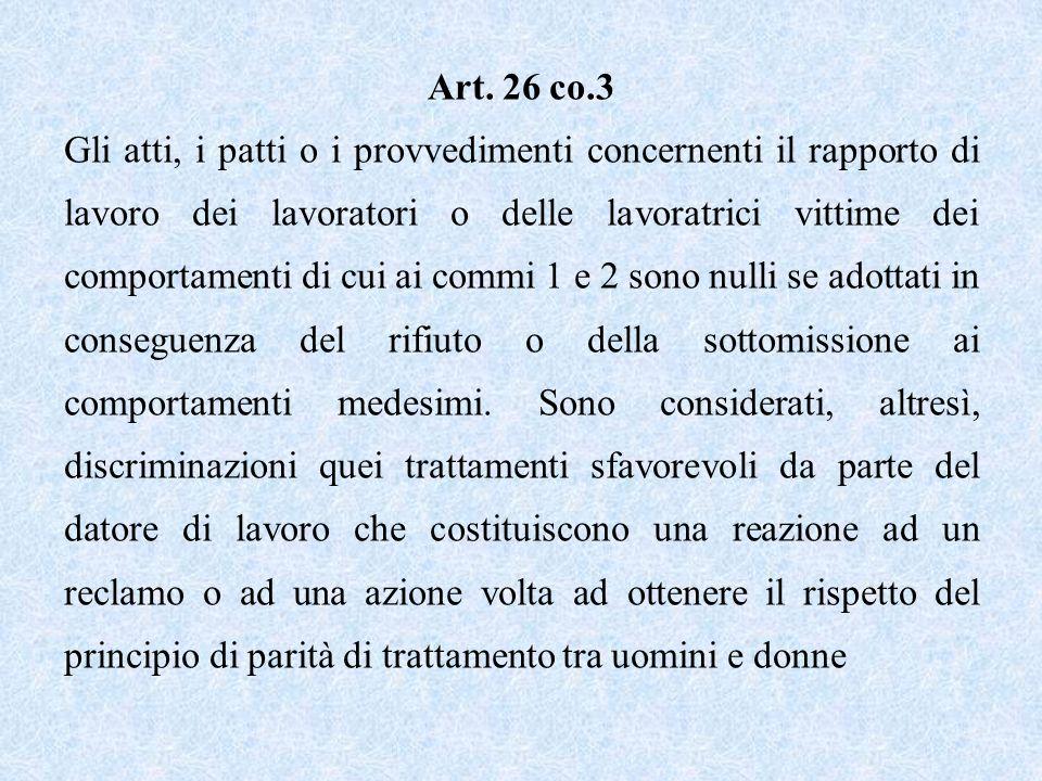 Art. 26 co.3 Gli atti, i patti o i provvedimenti concernenti il rapporto di lavoro dei lavoratori o delle lavoratrici vittime dei comportamenti di cui