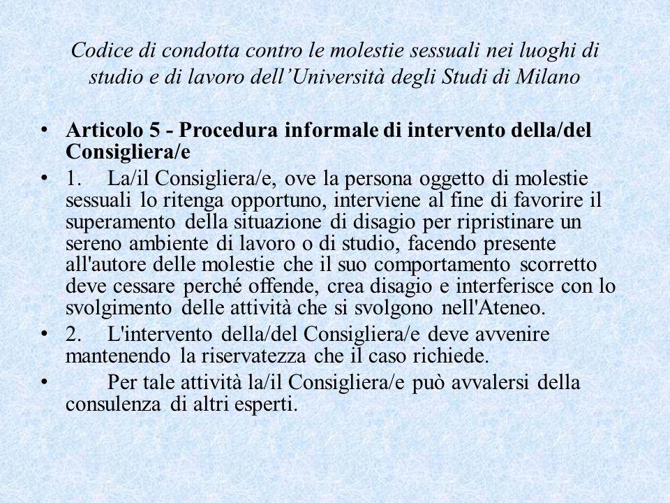 Codice di condotta contro le molestie sessuali nei luoghi di studio e di lavoro dellUniversità degli Studi di Milano Articolo 5 - Procedura informale