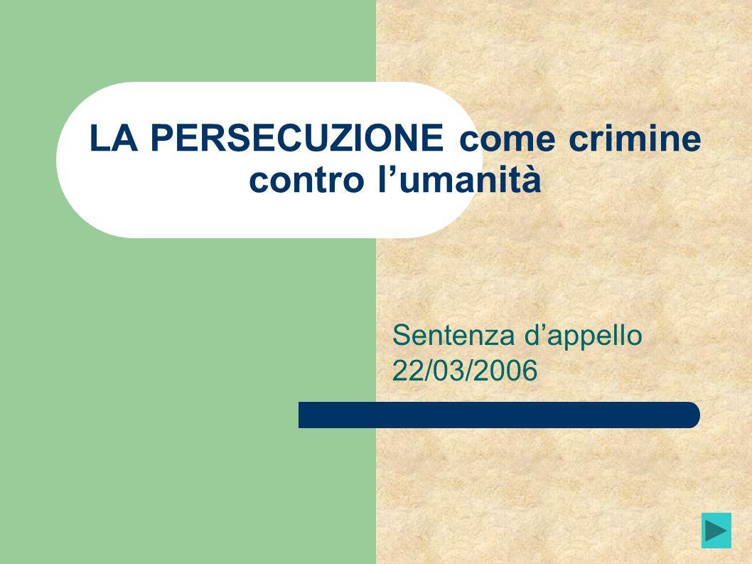 LA PERSECUZIONE come crimine contro lumanità Sentenza dappello 22/03/2006