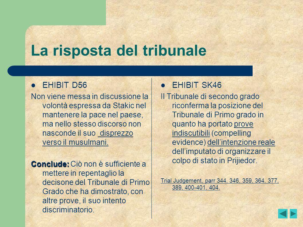 La risposta del tribunale EHIBIT D56 Non viene messa in discussione la volontà espressa da Stakic nel mantenere la pace nel paese, ma nello stesso dis