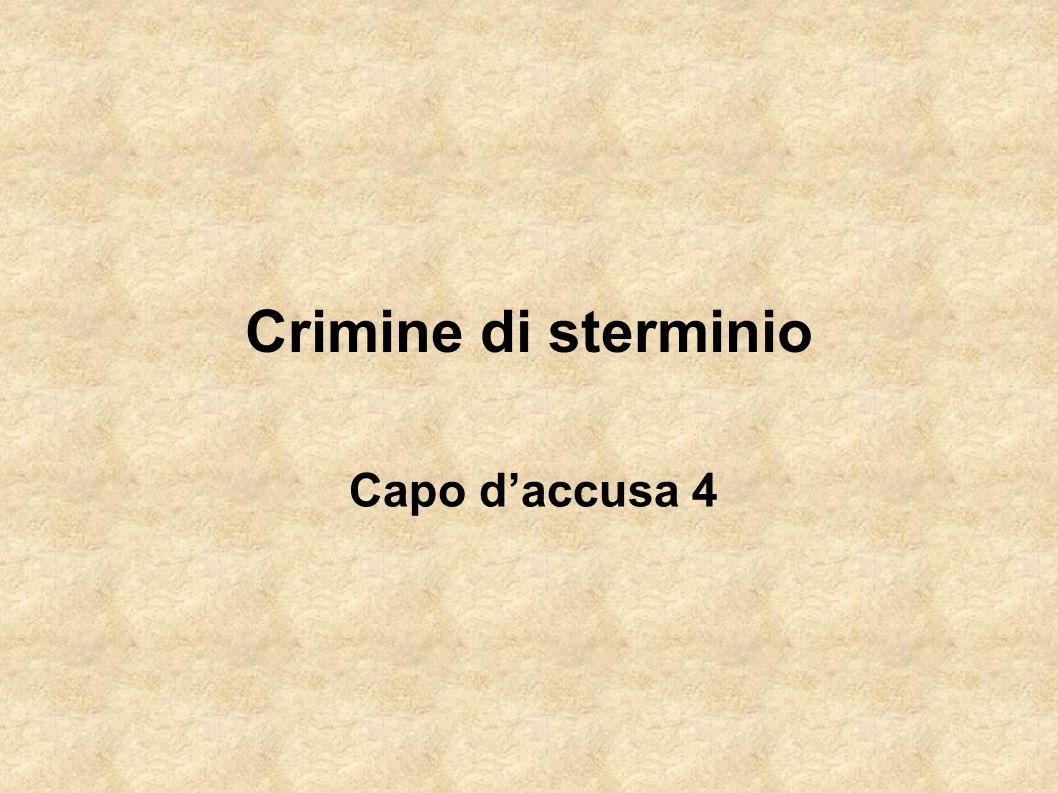 Crimine di sterminio Capo daccusa 4