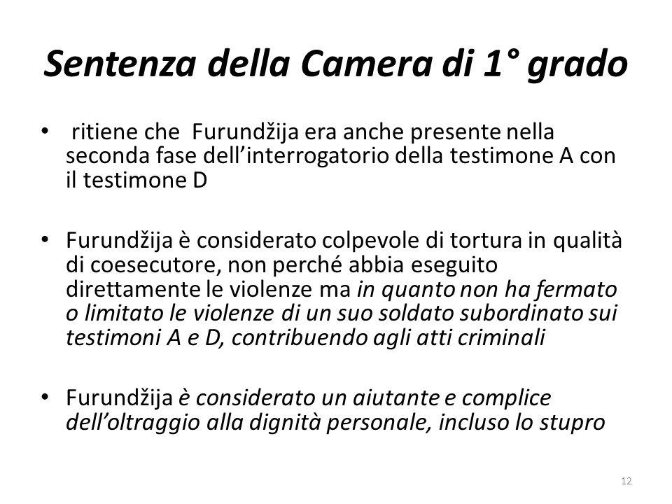ritiene che Furundžija era anche presente nella seconda fase dellinterrogatorio della testimone A con il testimone D Furundžija è considerato colpevol