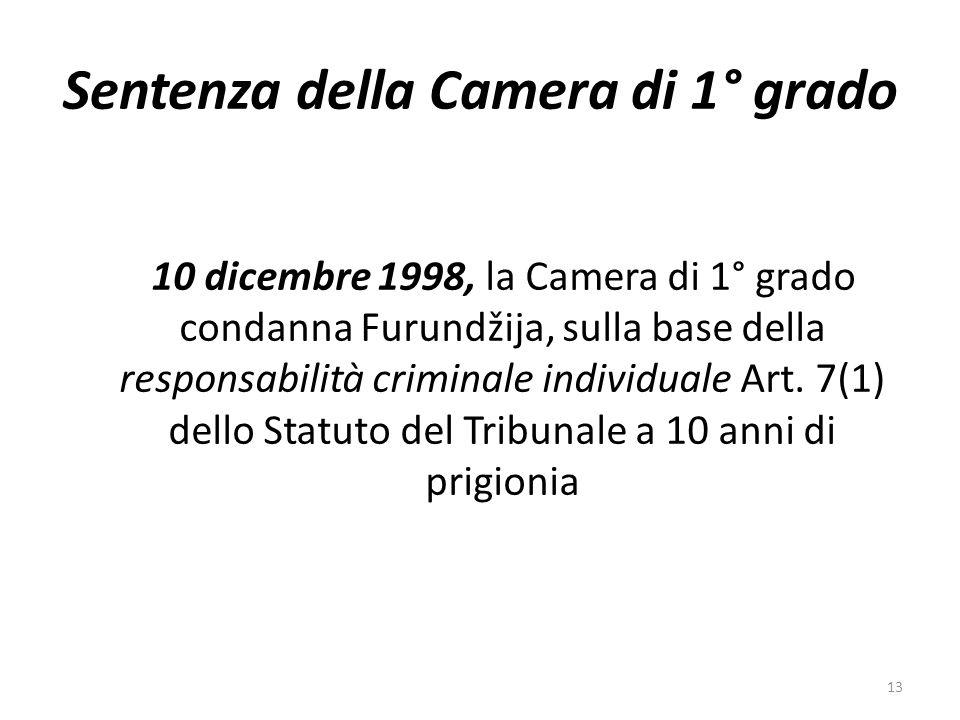 10 dicembre 1998, la Camera di 1° grado condanna Furundžija, sulla base della responsabilità criminale individuale Art. 7(1) dello Statuto del Tribuna