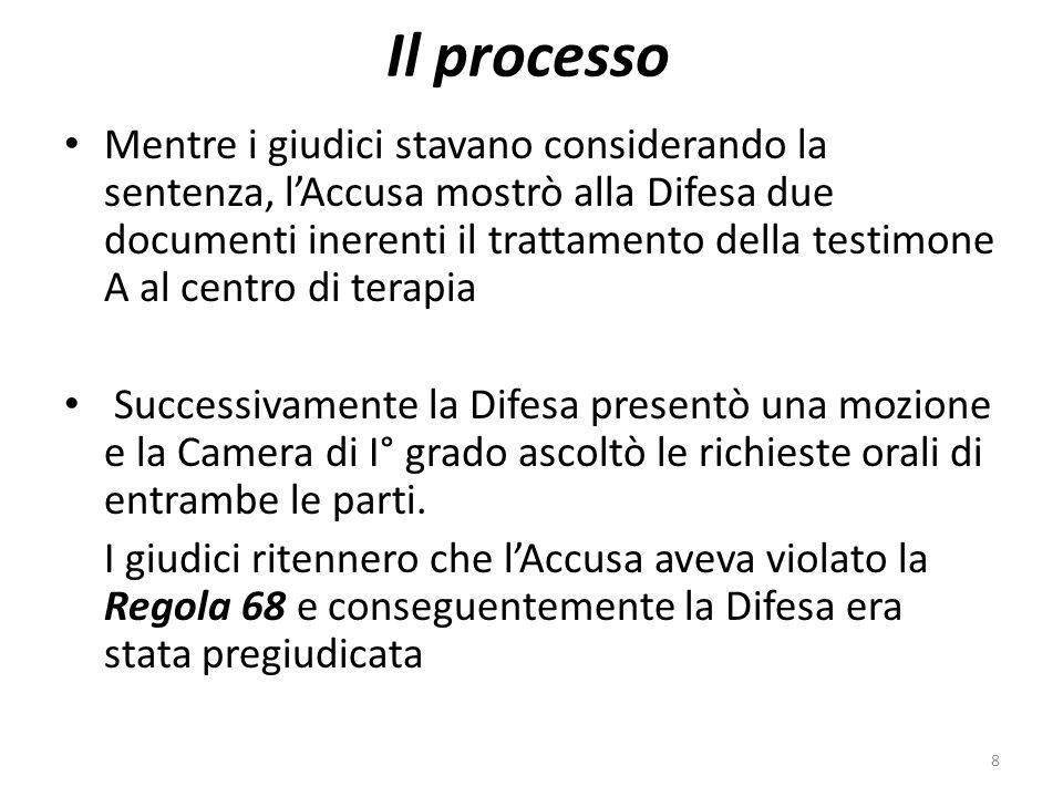 Il processo Mentre i giudici stavano considerando la sentenza, lAccusa mostrò alla Difesa due documenti inerenti il trattamento della testimone A al c
