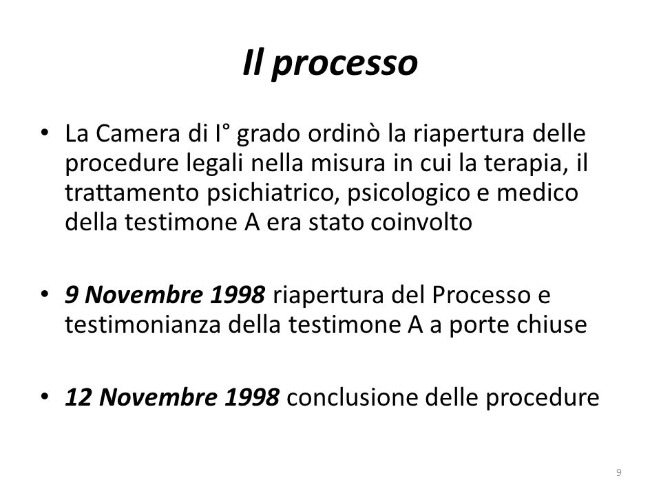 Il processo La Camera di I° grado ordinò la riapertura delle procedure legali nella misura in cui la terapia, il trattamento psichiatrico, psicologico