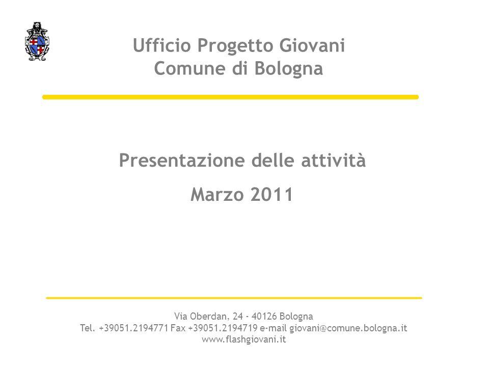 Via Oberdan, 24 - 40126 Bologna Tel. +39051.2194771 Fax +39051.2194719 e-mail giovani@comune.bologna.it www.flashgiovani.it Ufficio Progetto Giovani C