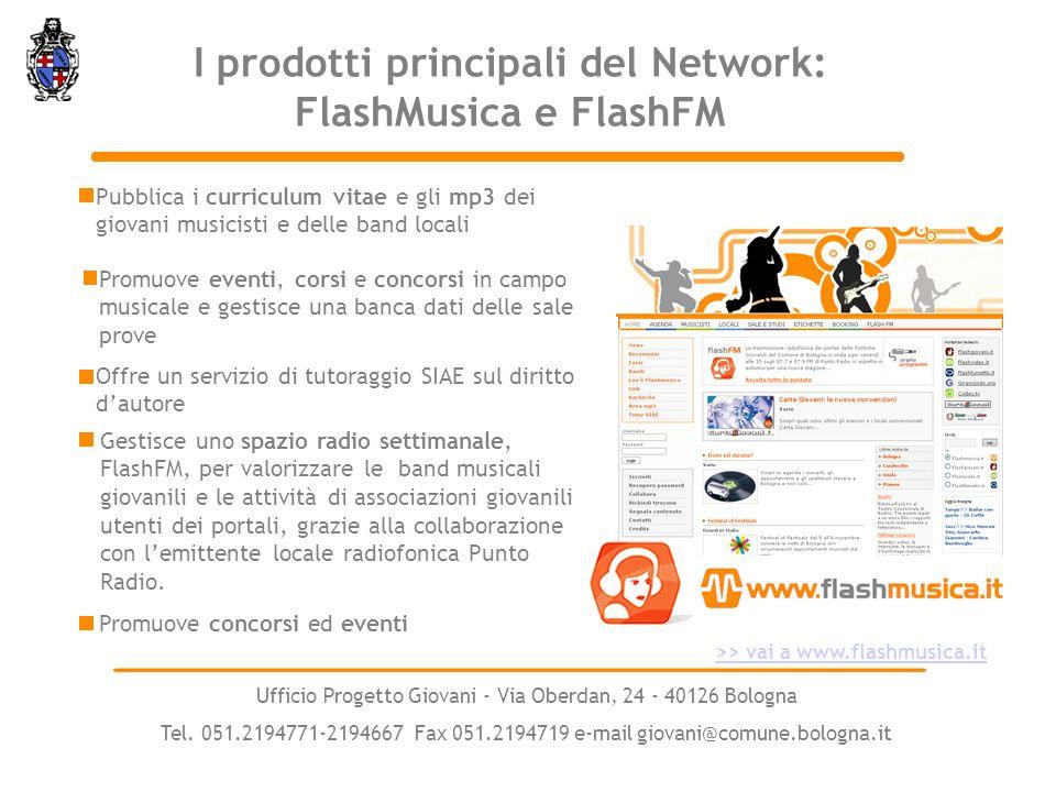 Pubblica i curriculum vitae e gli mp3 dei giovani musicisti e delle band locali >> vai a www.flashmusica.it Ufficio Progetto Giovani - Via Oberdan, 24