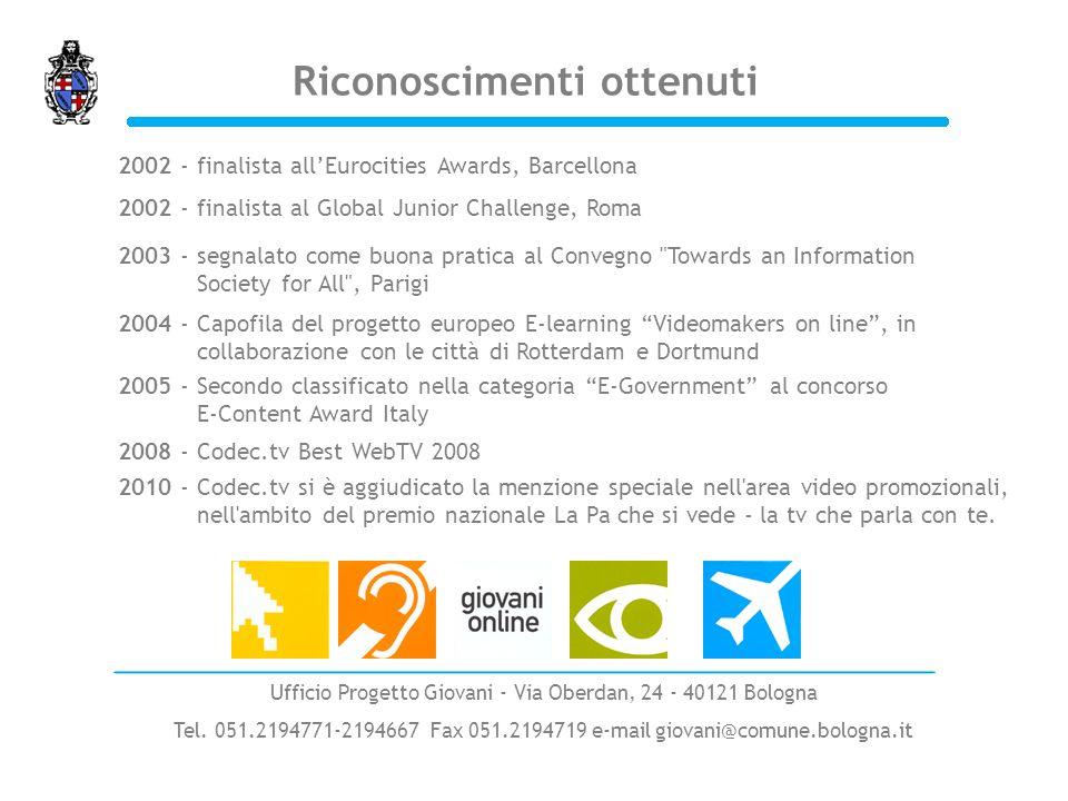 Riconoscimenti ottenuti 2002 - finalista allEurocities Awards, Barcellona 2002 - finalista al Global Junior Challenge, Roma 2003 - segnalato come buon