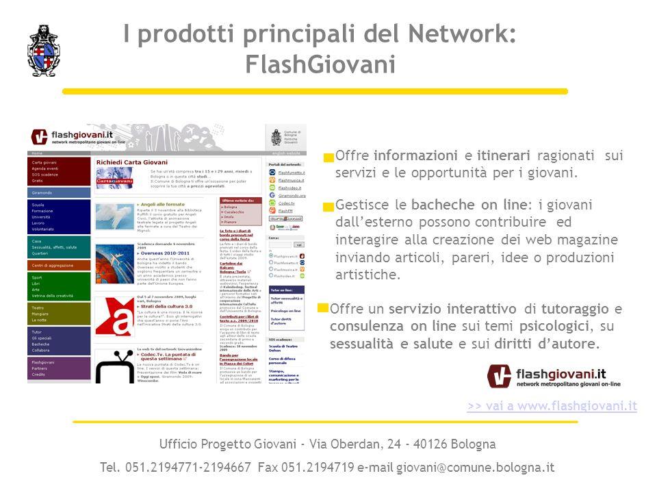 Offre informazioni e itinerari ragionati sui servizi e le opportunità per i giovani. >> vai a www.flashgiovani.it Ufficio Progetto Giovani - Via Oberd