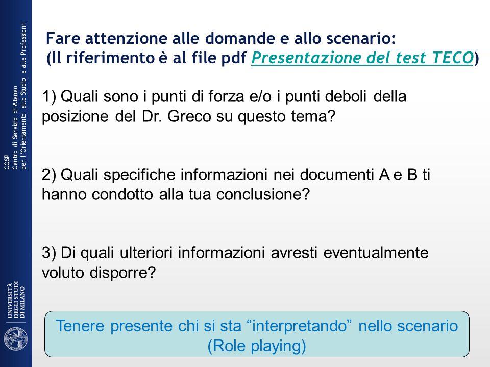 Fare attenzione alle domande e allo scenario: (Il riferimento è al file pdf Presentazione del test TECO)Presentazione del test TECO 1) Quali sono i pu